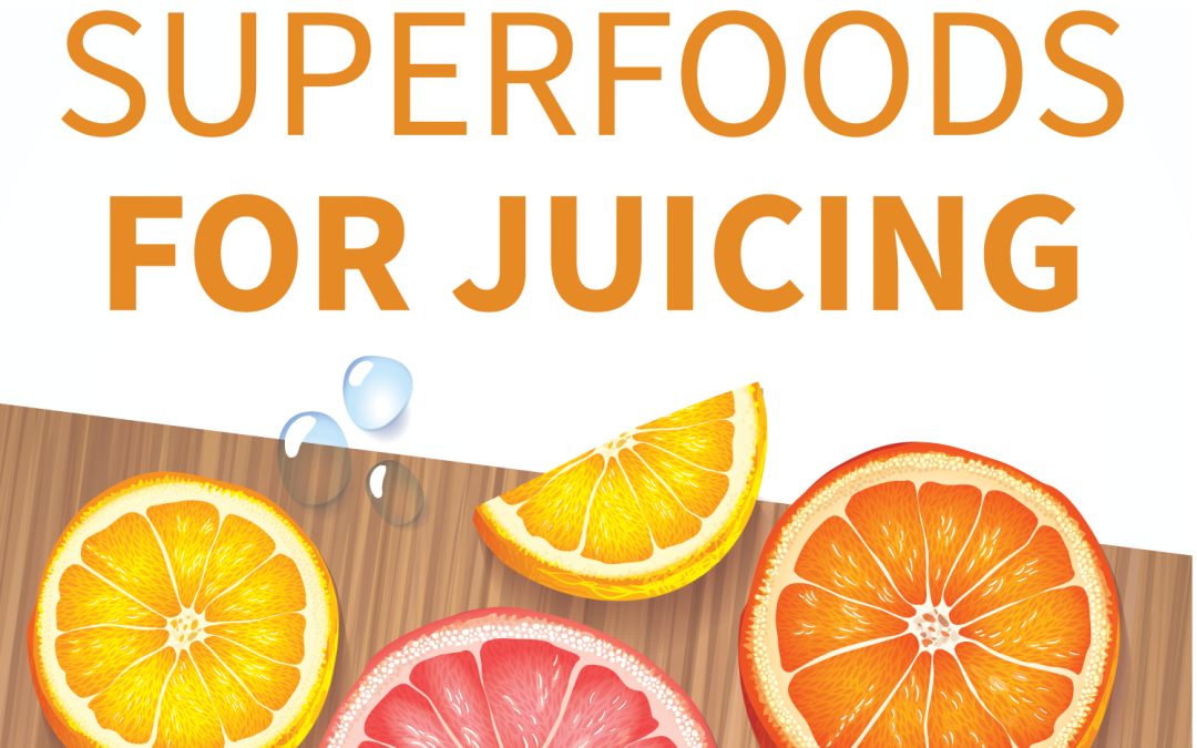 Top Superfoods for Juicing